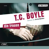 T.C.  Boyle - Die Frauen