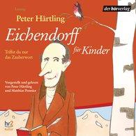 Peter  Härtling - Eichendorff für Kinder