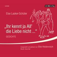 Else  Lasker-Schüler - Ihr kennt ja All' die Liebe nicht ...