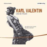 Karl  Valentin - Karl Valentin und die Frauen