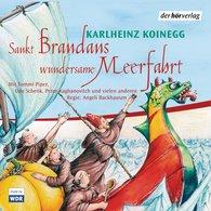 Karlheinz  Koinegg - St. Brandans wundersame Meerfahrt
