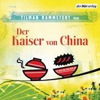 Tilman  Rammstedt - Der Kaiser von China