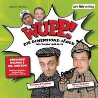 Kai  Lüftner - Wupp! 1. Die Dimensions-Jäger. Ein Comedy-Hörspiel