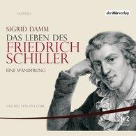 Sigrid  Damm - Das Leben des Friedrich Schiller