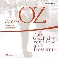 Amos  Oz - Eine Geschichte von Liebe und Finsternis