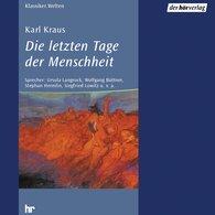 Karl  Kraus - Die letzten Tage der Menschheit