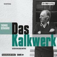 Thomas  Bernhard - Das Kalkwerk