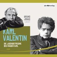 Karl  Valentin - Die Jugendstreiche des Knaben Karl