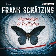 Frank  Schätzing - Abgründiges & Teuflisches