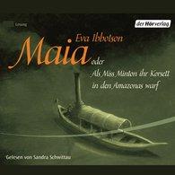 Eva  Ibbotson - Maia oder Als Miss Minton ihr Korsett in den Amazonas warf