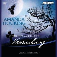 Amanda  Hocking - Unter dem Vampirmond - Versuchung