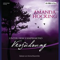 Amanda  Hocking - Unter dem Vampirmond - Verführung