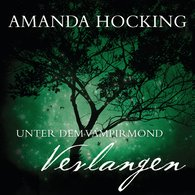 Amanda  Hocking - Unter dem Vampirmond - Verlangen
