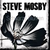 Steve  Mosby - Schwarze Blumen