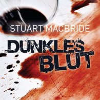 Stuart  MacBride - Dunkles Blut