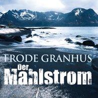 Frode  Granhus - Der Mahlstrom