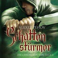 Alexey  Pehov - Schattenstürmer