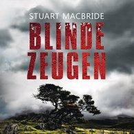 Stuart  MacBride - Blinde Zeugen
