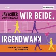 Jay  Asher, Carolyn  Mackler - Wir beide, irgendwann
