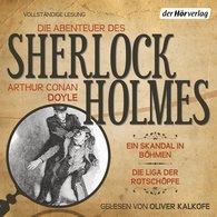 Arthur Conan  Doyle - Die Abenteuer des Sherlock Holmes: Ein Skandal in Böhmen & Die Liga der Rotschöpfe