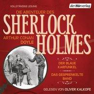 Arthur Conan  Doyle - Die Abenteuer des Sherlock Holmes: Der blaue Karfunkel & Das gesprenkelte Band