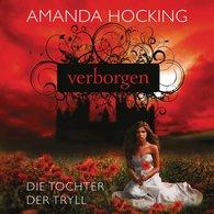 Amanda  Hocking - Die Tochter der Tryll 1 - Verborgen