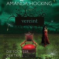 Amanda  Hocking - Die Tochter der Tryll 3: Vereint