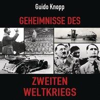 Guido  Knopp - Geheimnisse des Zweiten Weltkriegs