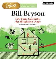 Bill  Bryson - Eine kurze Geschichte der alltäglichen Dinge
