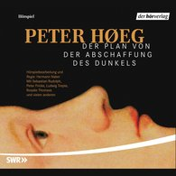 Peter  Høeg - Der Plan von der Abschaffung des Dunkels