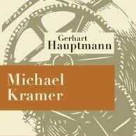 Gerhart  Hauptmann - Michael Kramer - Hörspiel