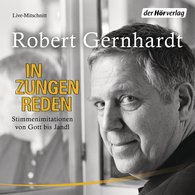 Robert  Gernhardt - In Zungen reden