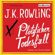 J.K.  Rowling - Ein plötzlicher Todesfall