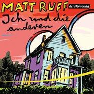 Matt  Ruff - Ich und die anderen