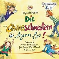 Dagmar H.  Mueller - Die Chaosschwestern legen los!