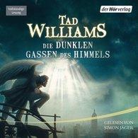 Tad  Williams - Die dunklen Gassen des Himmels