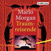 Marlo  Morgan - Traumreisende