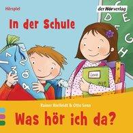 Rainer  Bielfeldt, Otto  Senn - Was hör ich da? In der Schule