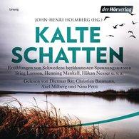 Henning  Mankell, Håkan  Nesser, John-Henri  Holmberg  (Hrsg.) - Kalte Schatten