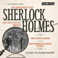 Arthur Conan  Doyle - Die Memoiren des Sherlock Holmes: Der Verwachsene & Der niedergelassene Patient