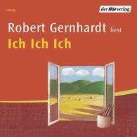 Robert  Gernhardt - Ich Ich Ich
