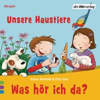Rainer  Bielfeldt, Otto  Senn - Was hör ich da? Unsere Haustiere