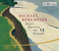 Michael  Köhlmeier - Zwei Herren am Strand