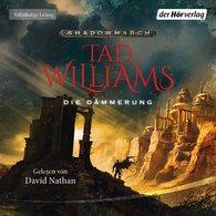 Tad  Williams - Die Dämmerung