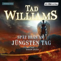 Tad  Williams - Spät dran am Jüngsten Tag