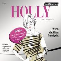 Anna  Friedrich - Holly. Wenn die Mode fremdgeht