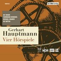 Gerhart  Hauptmann - Vier Hörspiele