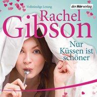 Rachel  Gibson - Nur Küssen ist schöner