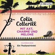 Colin  Cotterill - Mit Axt, Charme und Melone