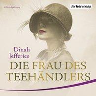 Dinah  Jefferies - Die Frau des Teehändlers